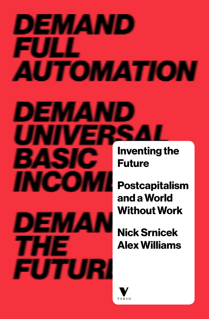 Inventing the Future: Postcapitalism and a World Without Work. Image: Verso Books.