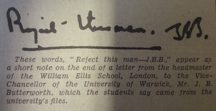 From a newspaper report on the words of the first Vice Chancellor, Jack Butterworth, who rejected an applicant to Warwick for political reasons.